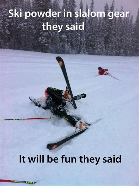 Skiing Meme - 17 best ski probs images on pinterest ski skiing quotes