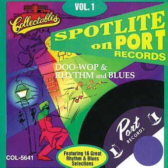 Port Records Spotlite On Port Records Volume 1 Cd 1995 Collectables Records Oldies
