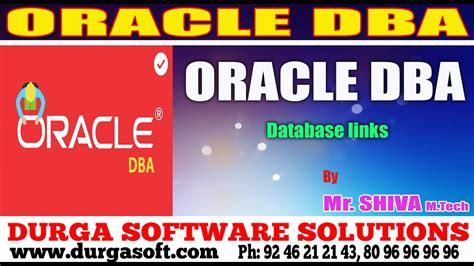 oracle tutorial by durgasoft oracle dba tutorials online training database links