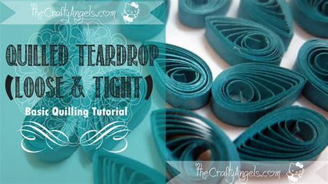 Quilling Teardrop Tutorial | basic quilling instructions quilled teardrop shape the