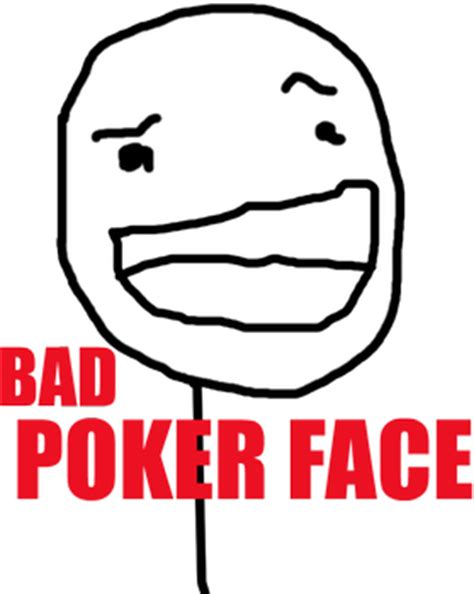 Know Your Meme Face - bad poker face poker face know your meme