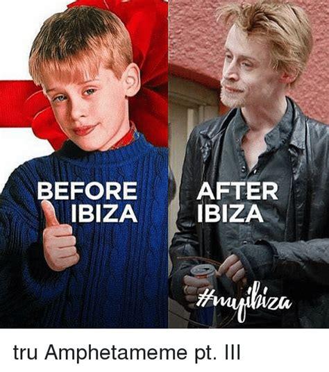 Ibiza Meme - before ibiza after ibiza tru hetameme pt iii dank