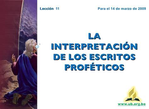 la interpretacion de los leccion 11 la interpretacion de los escritos profeticos psc