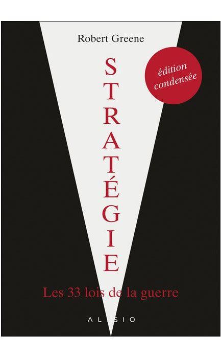 b074v8tdn5 strategie les lois de la strategie les 33 lois de la guerre edition condensee