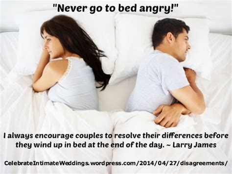 going to bed angry april 2014 larry james celebrateintimateweddings blog