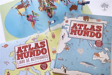 gratis libro atlas del mundo un insolito viaje atlas del mundo libro actividades mapa de banderas montessori creciendo con montessori