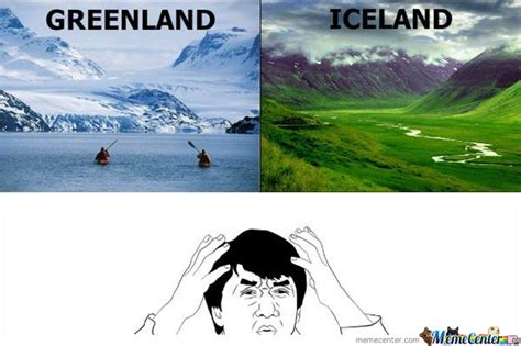Iceland Meme - greenland iceland wtf by colmulhall meme center