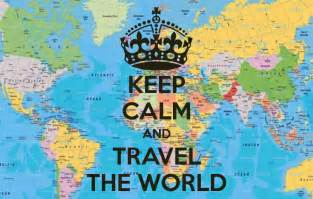 Free quotes keep calm and travel around the world holidays and