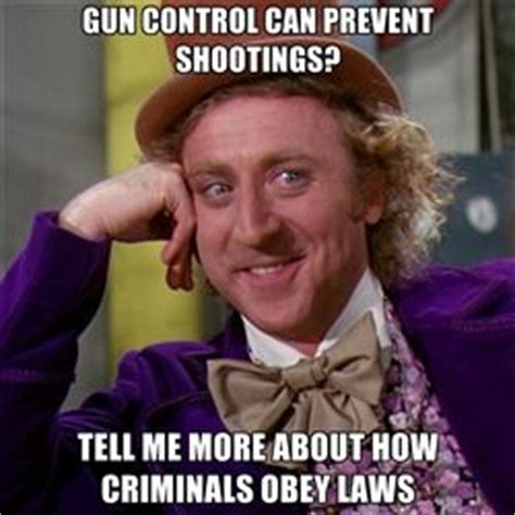 Gene Wilder Meme - my thoughts on gun control and gun violence updated
