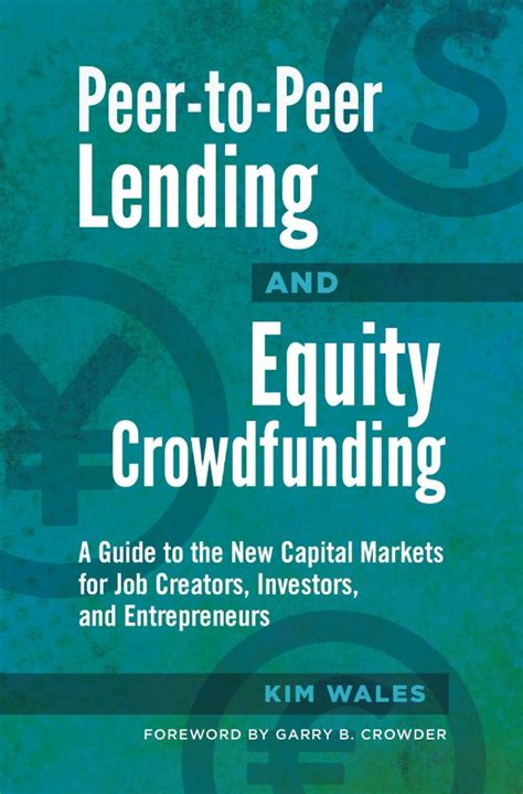 peer to peer lending and equity crowdfunding a guide to the new capital markets for creators investors and entrepreneurs books peer to peer lending equity crowdfunding bernews bernews