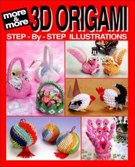 3d Origami Step By Step Illustrations - more and more 3d origami step by step illustrations by