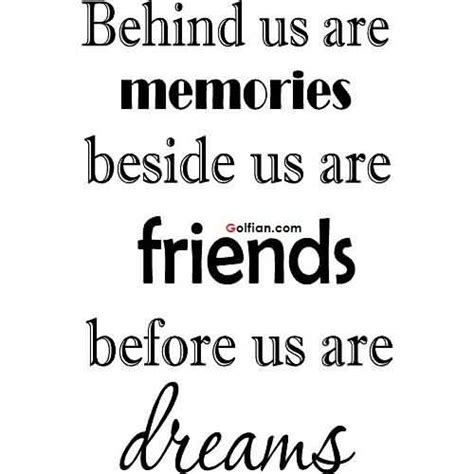 quotes about memories 60 most beautiful friendship memory quotes sayings