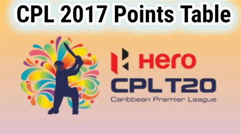epl table points 2017 cricket cpl 2017 points table after 6th match 08 august 2017