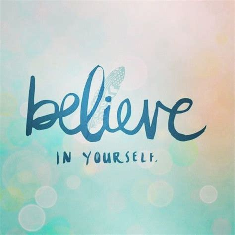 believe in yourself pictures photos and images for
