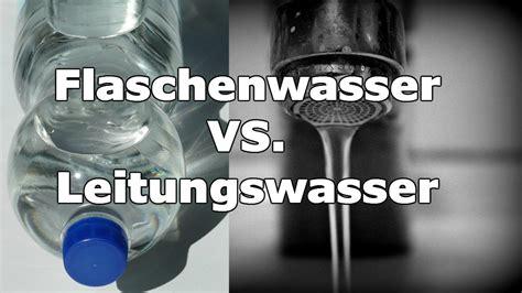 leitungswasser vs mineralwasser leitungswasser vs flaschenwasser welches ist besser