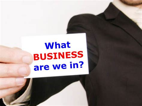 we are in what business are we in allthingslearning