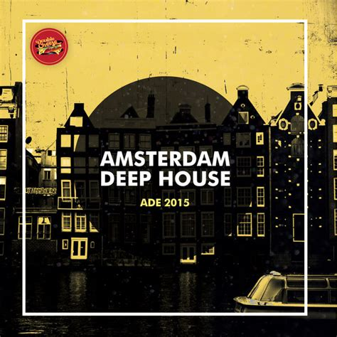 amsterdam house music amsterdam deep house ade 2015 187 themusicfire com