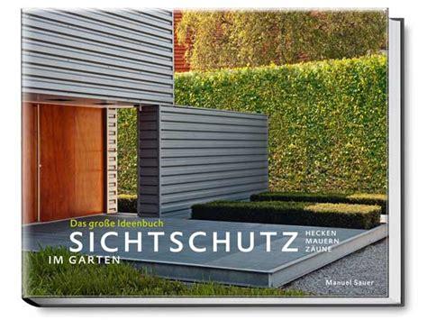 Pflanzen Sichtschutz Terrasse 920 by Das Gro 223 E Ideenbuch Sichtschutz Im Garten 3