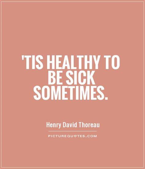 Sick Quotes Sick Of Being Sick Quotes Www Pixshark Images