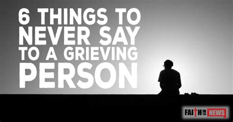 6 Things You Must Never Say To A Heartbroken Person by 6 Things To Never Say To A Grieving Person Faith In The News