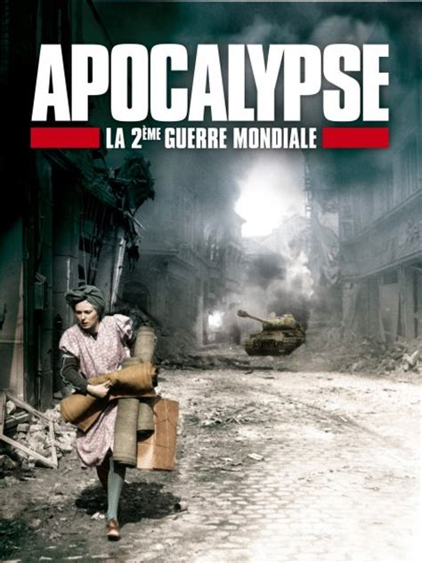 apocalypse la seconde guerre mondiale college gaston