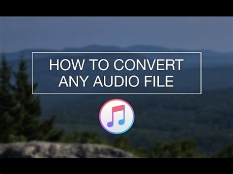 how to convert mp4 audio files to mp3 using itunes version how to convert any audio file mp3 mp4 wav aiff and