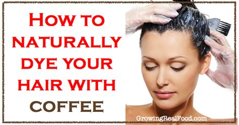 How To Naturally Dye Your Hair With Coffee   Growing Real Food