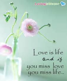 Love Is Life Quotes by Quotes And Sayings Love Is Life Quotes