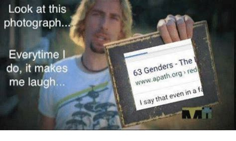 Look At This Photograph Meme - look at this photograph everytime i do it makes me laugh 63 genders the org red in a fa say even