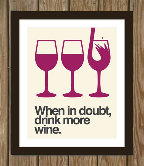 printable wine quotes wine quote poster print when in doubt from arcadiagraphic on