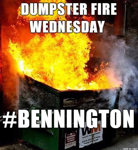 Dumpster Fire Meme - 10 28 2105 bennington live listening thread i don t