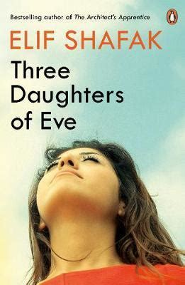 three daughters of books three daughters of by elif shafak pbk shiny new books