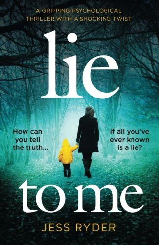 liars a gripping psychological thriller with a shocking twist books lie to me a gripping psychological thriller with a