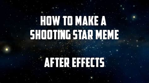 How Do I Make A Meme With Two Pictures - how to make a shooting star meme after effects youtube