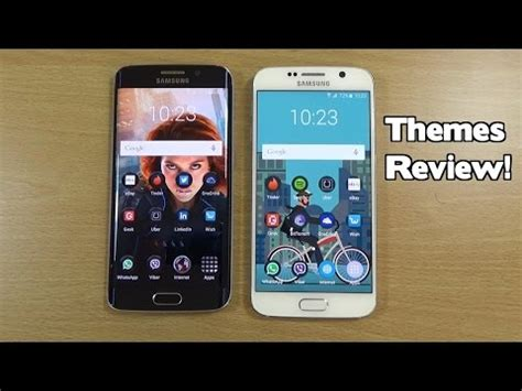 samsung themes review samsung galaxy s6 edge s6 themes review youtube