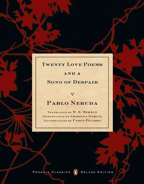 twenty love poems and 0224074415 twenty love poems and a song of despair dual language penguin classics deluxe edition by