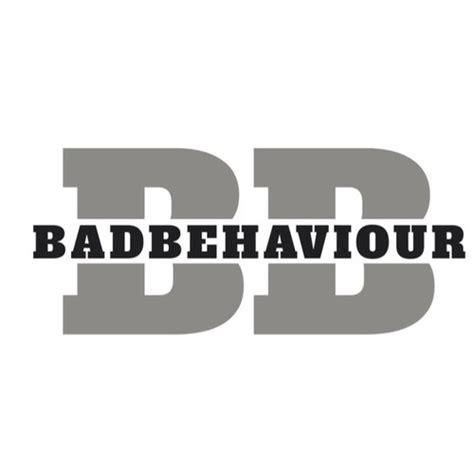 bad behavior bad behaviour b behaviour