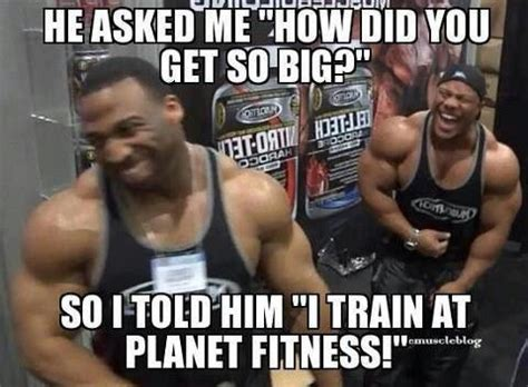 Planet Fitness Meme - yea planet fitness is a joke fitness jokes pinterest