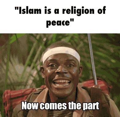 Religion Of Peace Meme - islam religion peace ifunny