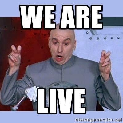 Live Meme - we re live suny edtoa