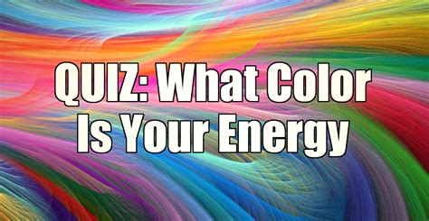 is the color of your energy quiz what color is your energy