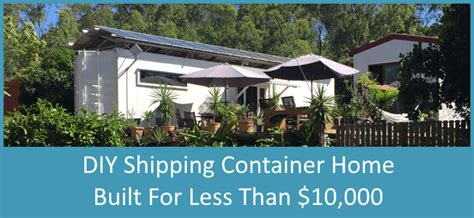 build your own home for 10000 diy shipping container home built for less than au 10 000