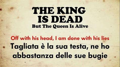 what now testo e traduzione p nk the king is dead but the is alive testo e