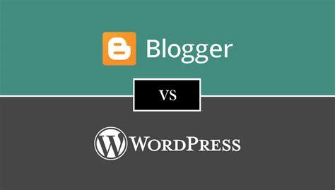 blogger vs wordpress for making money blogger vs wordpress which is the right blogging