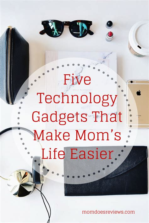 gadgets that make easier 5 technology gadgets that make mom s easier