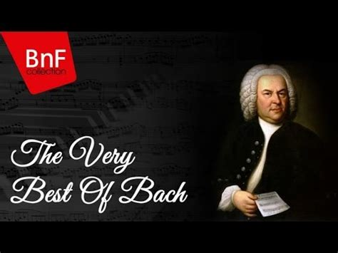 the best of bach the very best of bach youtube