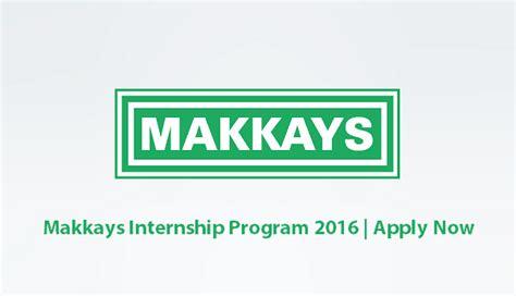 Mba Internships Sargodha by Makkays Internship Program 2016
