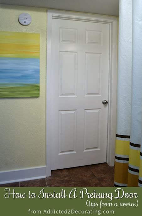 Install Prehung Door Interior How To Install A Prehung Door Tips From A Novice