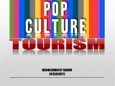 Pop Culture Tourism Ppt Pop Powerpoint