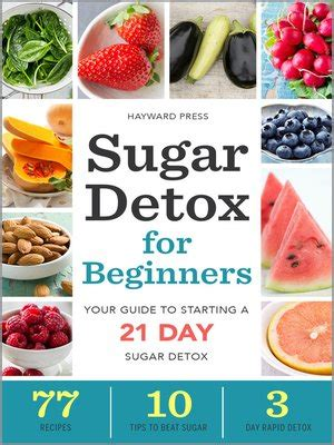 21 Day Sugar Detox Ebook by Sugar Detox For Beginners By Hayward Press 183 Overdrive